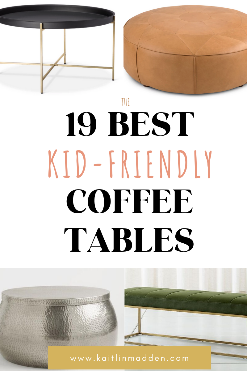 20 Of The Best Kid Friendly Coffee Tables For 2020 Interior Design